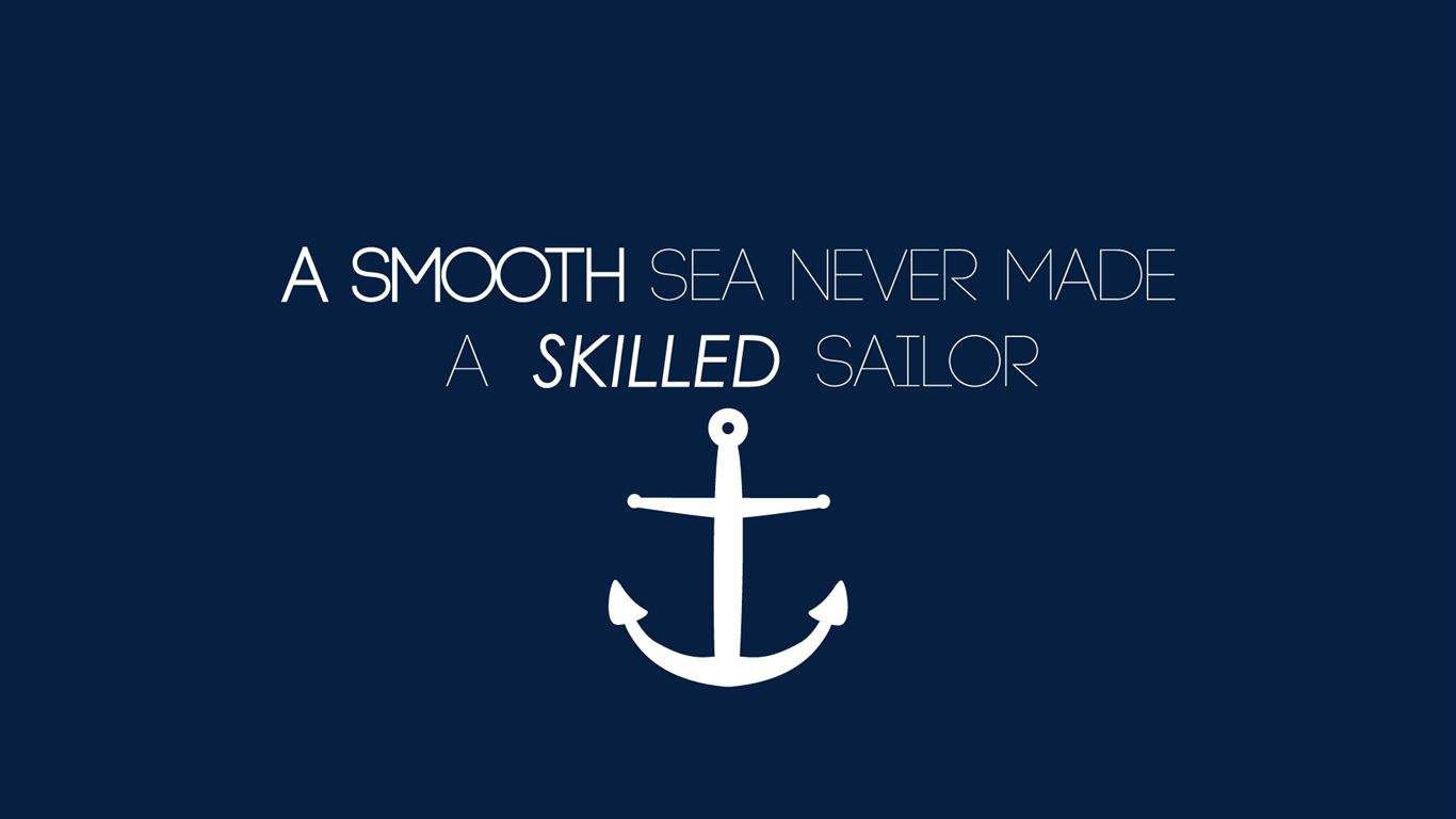 A Smooth Sea Never Made A Skilled Sailor Mac Wallpaper