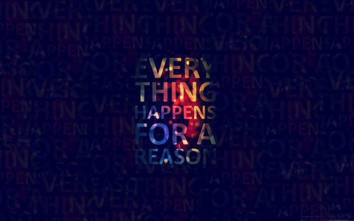 Everything happens for a reason All Mac wallpaper