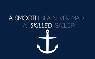 A smooth sea never made a skilled sailor All Mac wallpaper